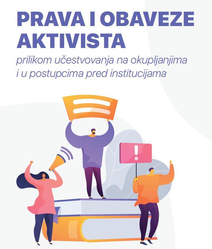 Prava i obaveze aktivista prilikom učestvovanja na okupljanjima i u postupcima pred institucijama