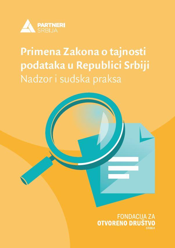 Primena Zakona o tajnosti podataka u Republici Srbiji - Nadzor i sudska praksa